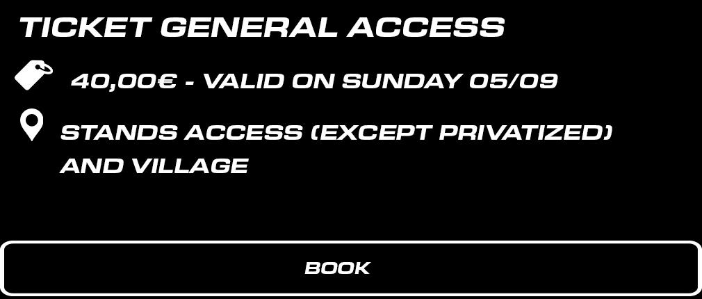 billet DIMANCHE enceinte générale. 40 € valable le dimanche 5 septembre. Accès tribunes (sauf privatisées) + Paddock