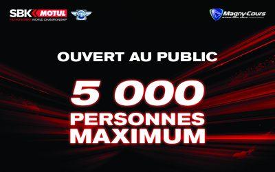 OUVERT AU PUBLIC – 5 000 PERSONNES MAXIMUM